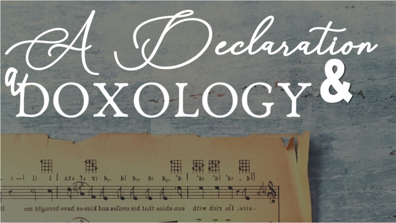 A Declaration and a Doxology